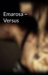 Emarosa ~ Versus by YumehitoSekai