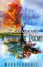 Seasons: A Series of Poems by olympianqueen
