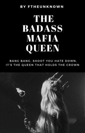 The Badass Mafia Queen by FtheUnKnOwN