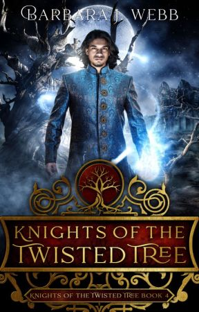 Knights of the Twisted Tree by BarbaraJWebb