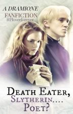 Death Eater, Slytherin... Poet? by HPloverforever