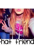 That friend by sierrabooks