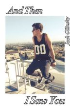 And Then I Saw You. // Jack Gilinsky Fanfiction by pxfrancine