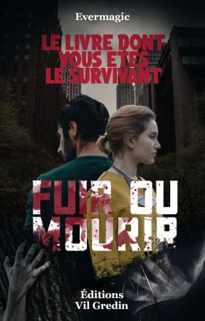 Fuir ou Mourir - Histoire interactive by Evermagic