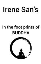 In the foot prints of BUDDHA by IreneSanOh