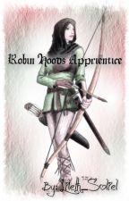 Robin Hoods Apprentice by Lileth_Soliel