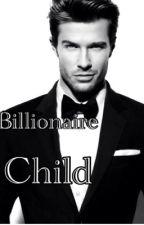 Billionaire Child by QueenofKisses