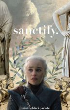 Sanctify. by imintheblackparade