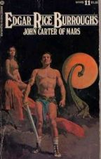 John Carter of Mars by Edgar Rice Burroughs by michaeljosephboc