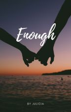 Enough by bishuthoughtXD