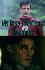 My Love (Savitar x Reader) by Liv-hope