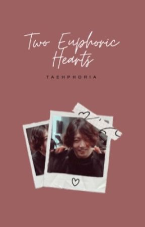 TWO EUPHORIC HEARTS by taehphoria