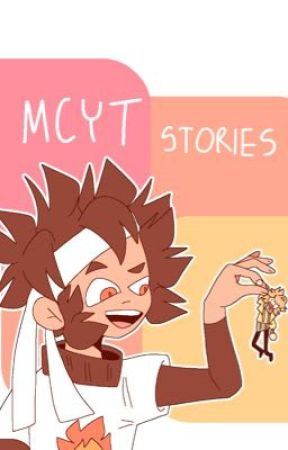 MCYT Stories  by Niantic2604