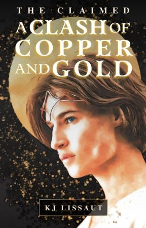 The Claimed: A Clash of Copper and Gold by spelunkadunk