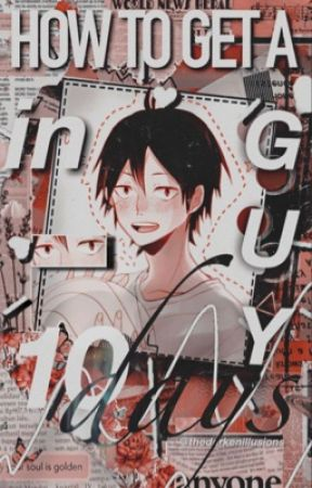 How To Get a Guy in Ten Days||Yamaguchi Tadashi| by Cookie_Monster_427