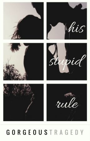 His Stupid Rule by gorgeous_tragedy