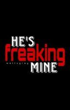 He's Freaking Mine by wattxgray