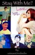Stay With Me?  (EXO - B.A.P - UKiss Fanfic) || HIATUS by xxIssuesUnsolvedxx
