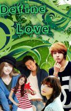 "Define Love :"">> by LiHert"