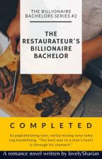 TBBS2: The Restaurateur's Billionaire Bachelor (COMPLETED) by lovelySharian