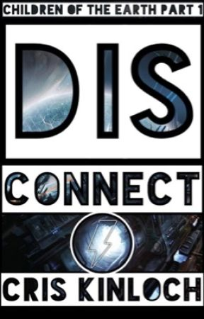 DISCONNECT - Children of the Earth Part 1 by the_golden_fox