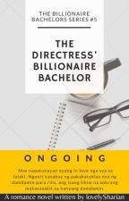 TBBS5: The Directress' Billionaire Bachelor (ON HOLD) by lovelySharian