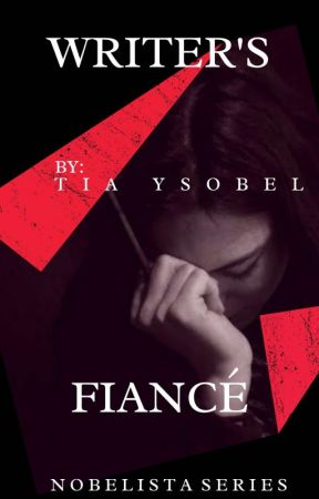 Writer's Fiancé [NOBELISTA SERIES 3) by Tia_Ysobel