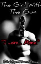 The Girl With The Gun [Discontinued] by InsanitysLullaby