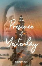 The Presence of Yesterday by Xharize_16