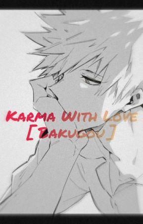 Karma with Love [ Bakugou ] by Izumi_starz