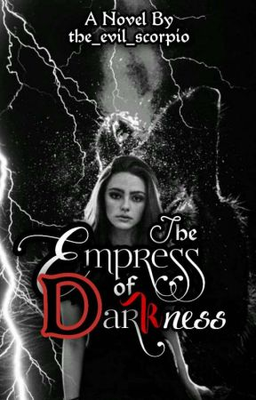 The Empress Of Darkness by the_evil_scorpio
