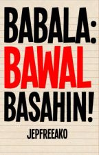 BABALA: BAWAL BASAHIN! by jepFREEako