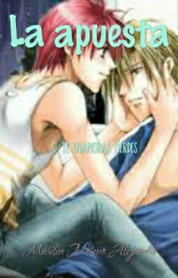 La Apuesta -si te enamoras pierdes- (yaoi/gay)