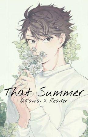 That Summer (Oikawa x Reader) by Zestytsuki
