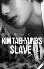 Kim Taehyung's Slave by Jiminxxx