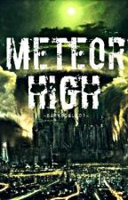Meteor High by Barksdale01