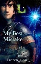 My Best Mistake by QueenDisney