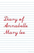 Dairy of Annabelle Mary lee by reyskywalker-2187