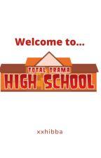 Total Drama High School by xxhibba