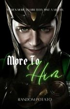 More To Him (LokixReader) by RandomPotato_04