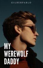My Werewolf Daddy  by GilberPablo