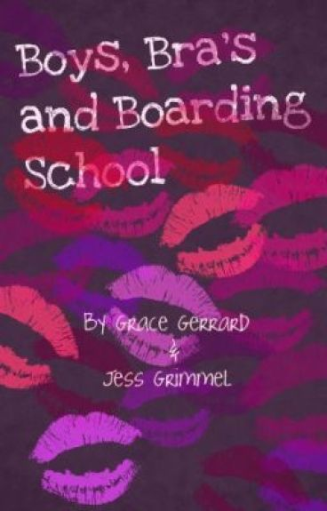 Boys, Bras and Boarding School by GraceGerrard