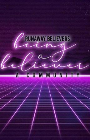 Being a Believer {HIRING} by RunawayBelievers