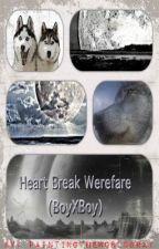 Heart Break Warfare (boyXboy) by paintingtheworldgray