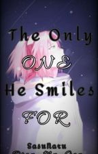 The Only One He Smiles For ~ SasuNaru by Dray_My_Gay