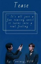 Tease    Taewon ( SF9 ) { Finished } by Fantasy_wdw