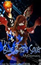The Blue Bird's Song {Bleach} by _MyDomain