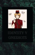 Identity V Oneshots by _nefariousmagic_