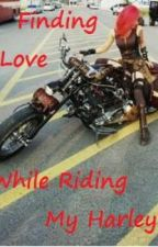 Finding Love While Riding My Harley by blue_bird_lady