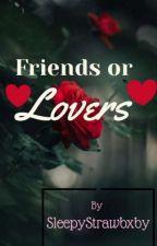 Friends or Lovers by sleepystrawbaby
